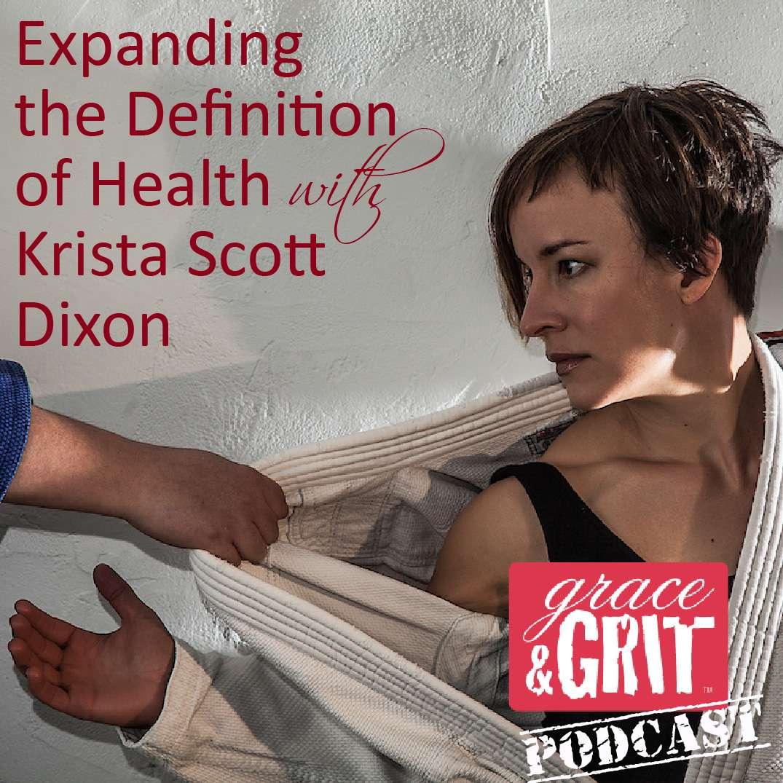 Expanding the Definition of Health w/ Krista Scott Dixon