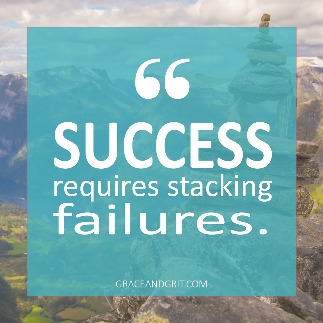 Success requires stacking failures.