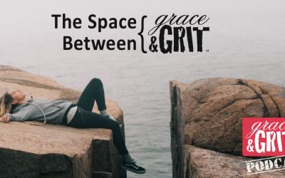 162: The Space Between Grace & Grit