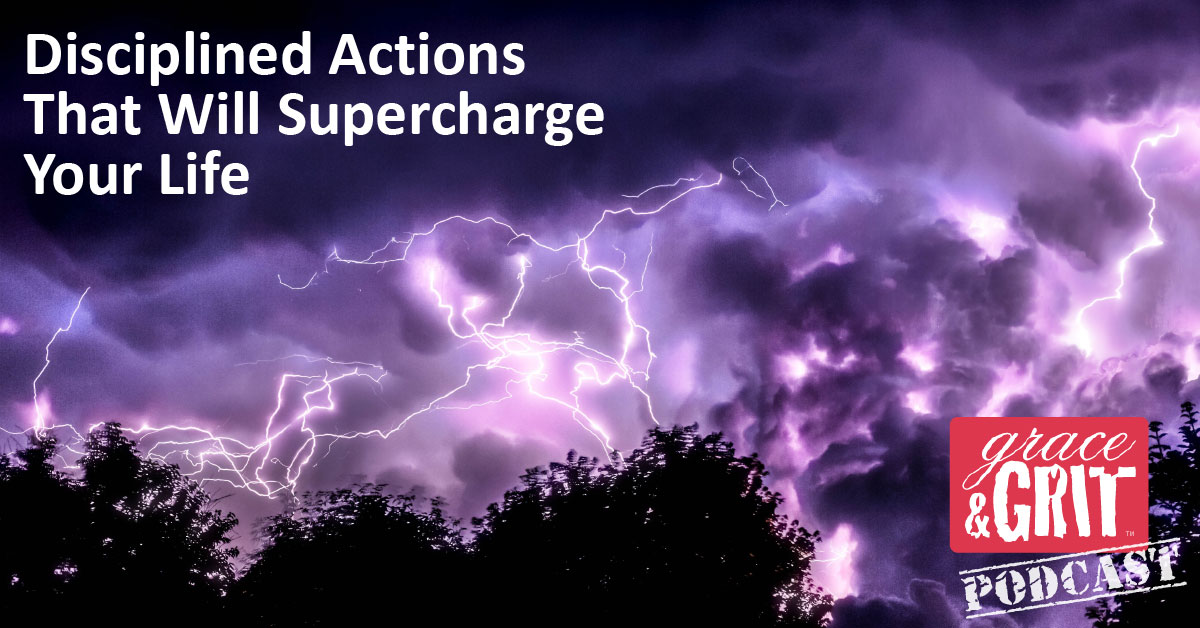165: Disciplined Actions That Will Supercharge Your Life