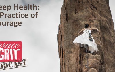 178: Deep Health: A Practice of Courage