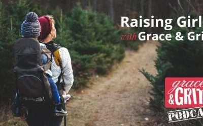 181: Raising Girls w/ Grace & Grit