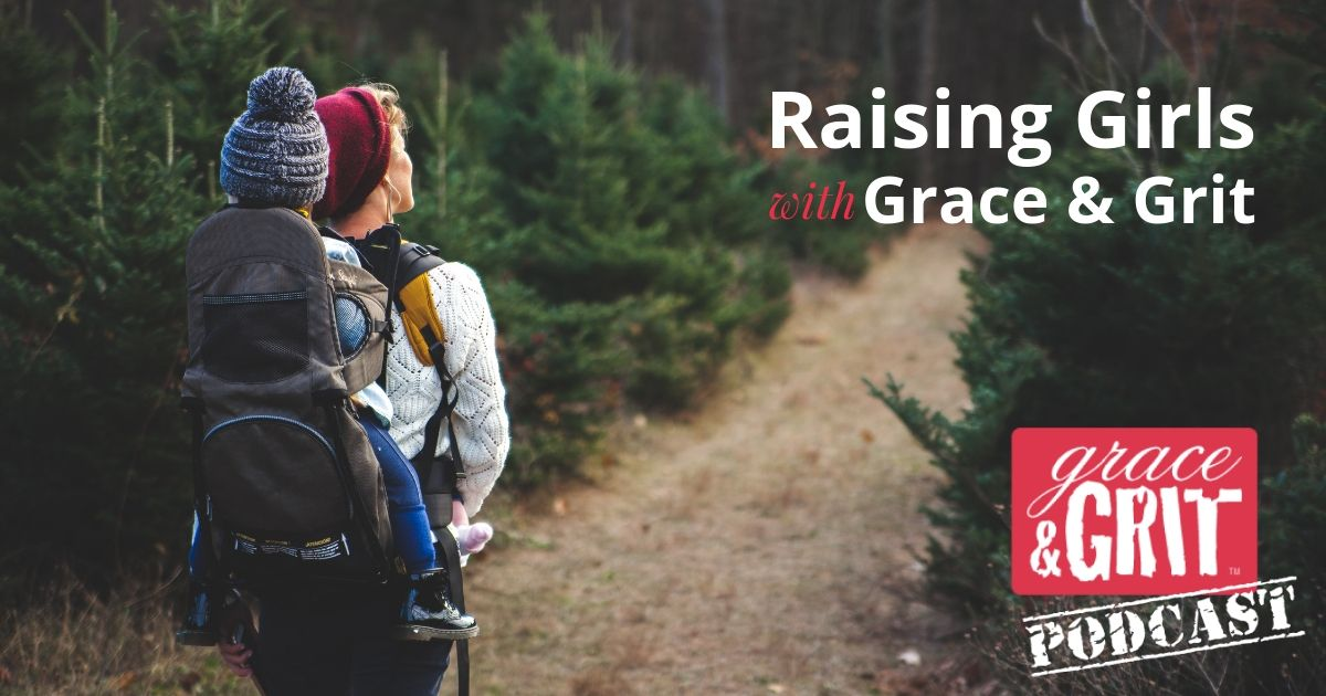 181: Raising Girls w/ Grace & Grit
