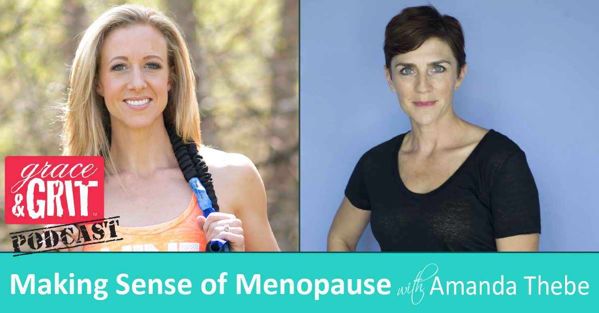 184: Making Sense of Menopause w/ Amanda Thebe