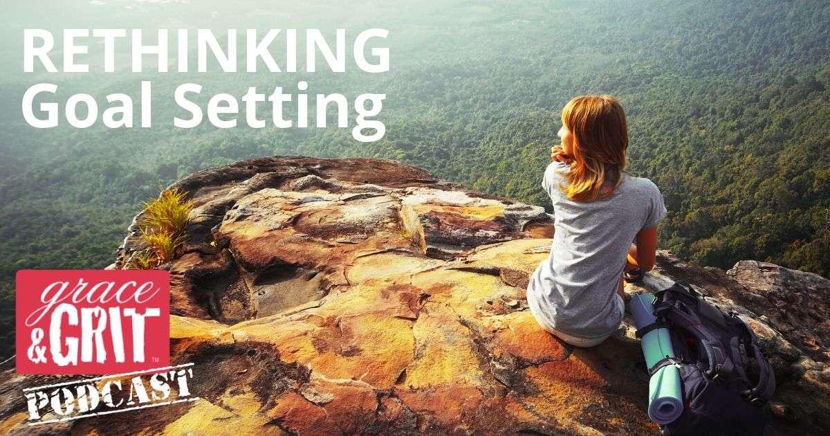 186: Rethinking Goal Setting