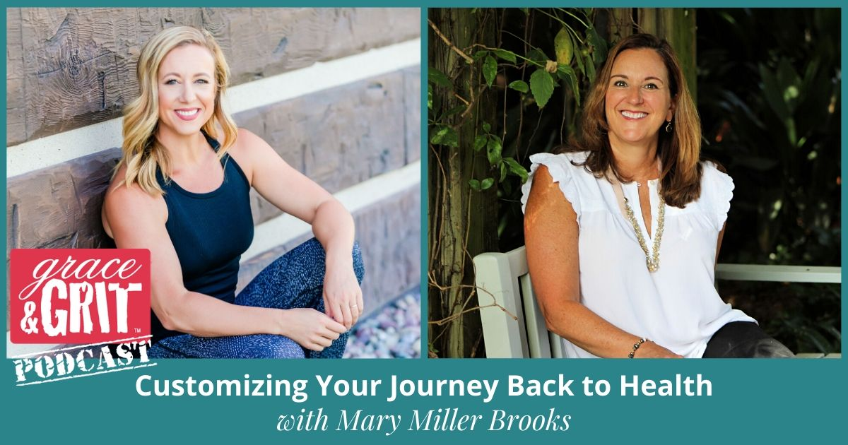 199: Customizing Your Journey Back to Health with Mary Miller Brooks