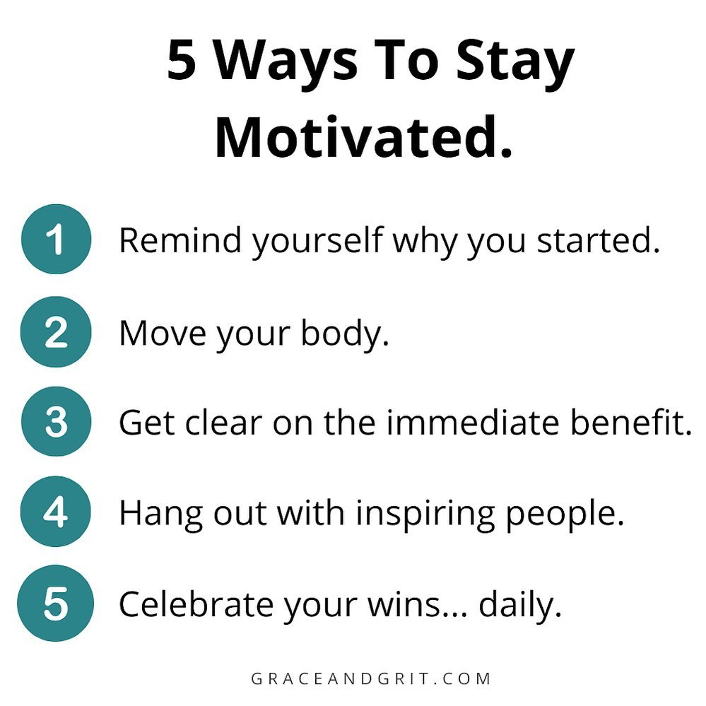 Tips on HOW to stay motivated.