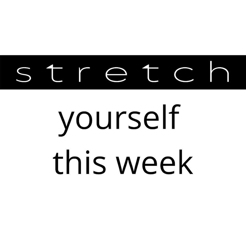 s t r e t c h yourself