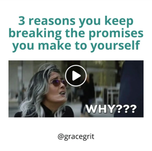 3 reasons you keep breaking the promises you make to yourself.